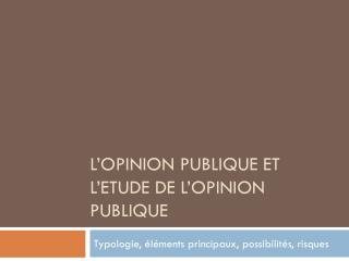 L'opinion publique et l'etude de l'opinion publique