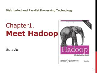 Distributed and Parallel Processing Technology Chapter1. Meet Hadoop