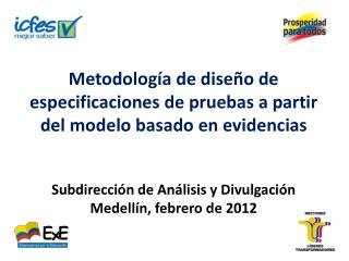 Metodología de diseño de especificaciones de pruebas a partir del modelo basado en evidencias