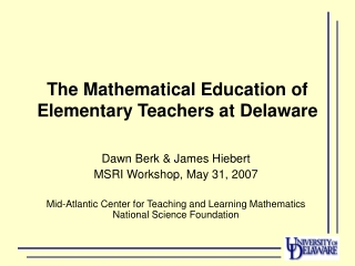 The Mathematical Education of Elementary Teachers at Delaware