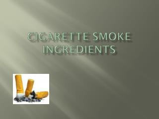 Cigarette Smoke Ingredients