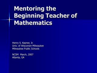 Mentoring the Beginning Teacher of Mathematics