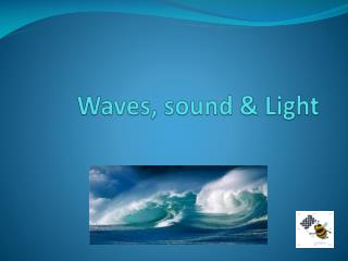 Waves, sound & Light