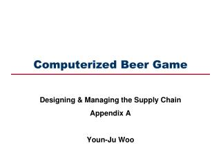 Computerized Beer Game