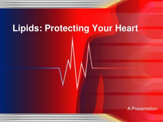 Lipids: Protecting Your Heart