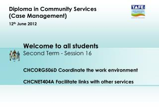 Diploma in Community Services (Case Management) 12 th  June 2012