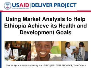 Using Market Analysis to Help Ethiopia Achieve its Health and Development Goals