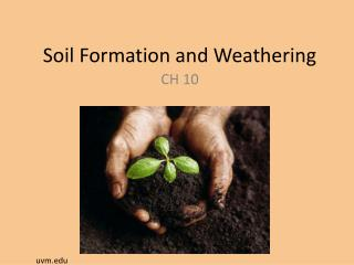 Soil Formation and Weathering