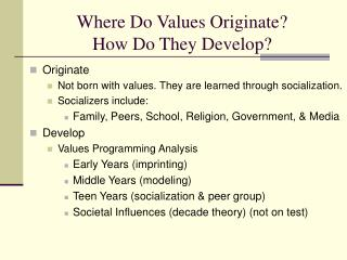 Where Do Values Originate? How Do They Develop?