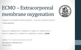 ECMO –  Extracorporeal membrane oxygenation