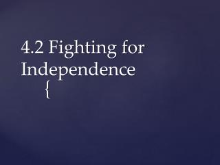 4.2 Fighting for Independence