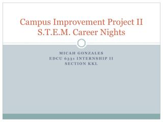 Campus Improvement Project II S.T.E.M. Career Nights