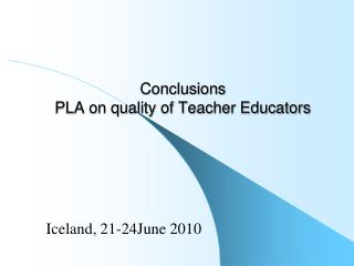 Conclusions PLA on quality of Teacher Educators
