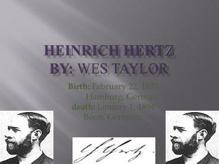 Heinrich hertz By: Wes Taylor