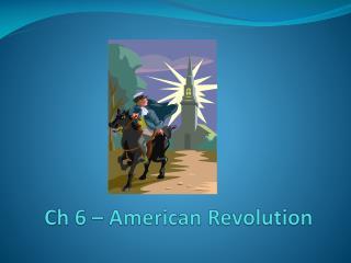 Ch 6 – American Revolution