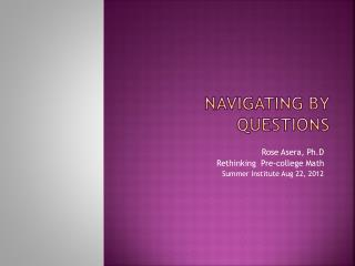 Navigating by Questions