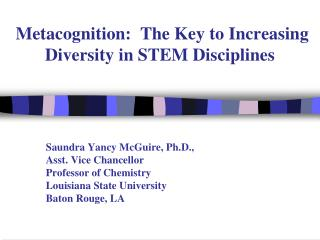 Metacognition:  The Key to Increasing Diversity in STEM Disciplines
