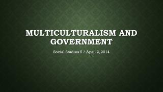 Multiculturalism and government
