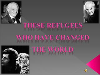 These refugees who have changed the world