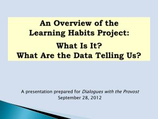 An Overview of the  Learning Habits Project:  What Is It? What Are the Data Telling Us?