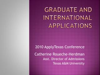 Graduate  and International  Applications