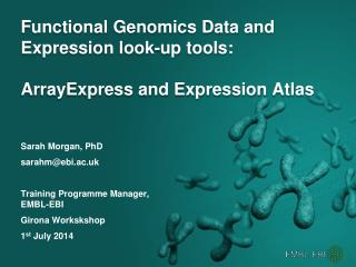 Functional Genomics Data and Expression look-up  tools:  ArrayExpress  and  Expression Atlas
