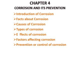 Introduction of Corrosion Facts about Corrosion Causes of Corrosion Types of corrosion