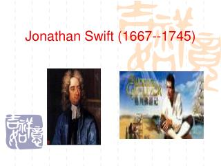 Jonathan Swift (1667--1745)