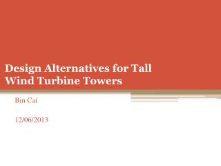 Design Alternatives  for Tall  Wind  Turbine Towers