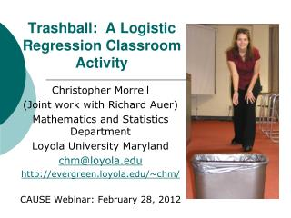 Trashball :  A Logistic Regression Classroom Activity