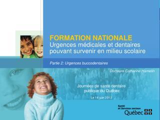 FORMATION NATIONALE Urgences médicales et dentaires pouvant survenir en milieu scolaire
