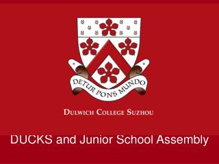 DUCKS and Junior School Assembly