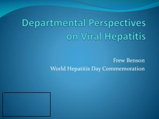 Departmental Perspectives on Viral Hepatitis