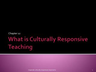 What is Culturally Responsive Teaching