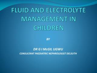 FLUID AND ELECTROLYTE MANAGEMENT IN CHILDREN