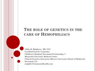 The role of genetics in the care of Hemophiliacs