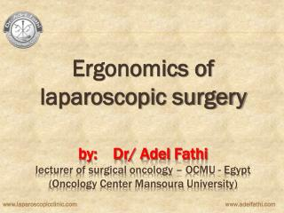 Ergonomics of laparoscopic surgery