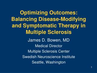 Optimizing Outcomes:  Balancing Disease-Modifying and Symptomatic Therapy in Multiple Sclerosis
