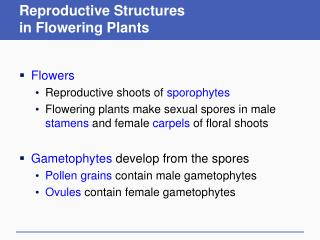 Reproductive Structures  in Flowering Plants