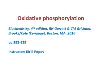Oxidative  phosphorylation Biochemistry, 4 th  edition, RH Garrett & CM Grisham,