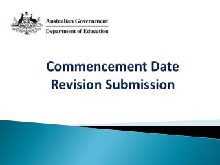 Commencement Date Revision Submission