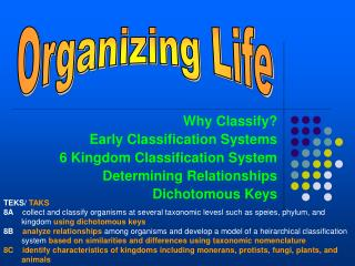 Why Classify? Early Classification Systems 6 Kingdom Classification System