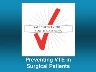 Preventing VTE in  Surgical Patients