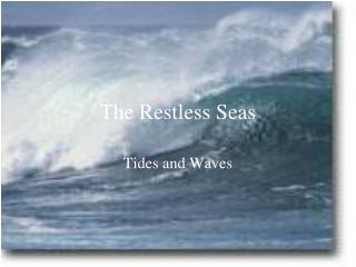 The Restless Seas