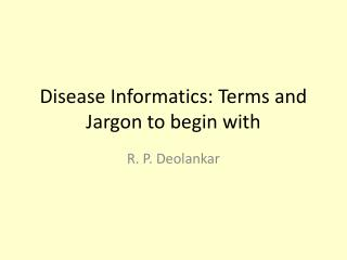 Disease Informatics: Terms and Jargon to begin with