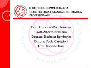Dott. Ermanno  Werthhammer Dott. Alberto Brambilla Dott.ssa Elisabetta Bombaglio