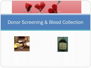 Donor Screening & Blood Collection