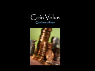 Coin Value Click here to begin