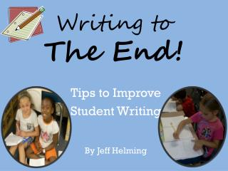 Writing to The End !