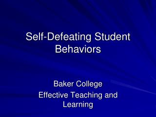 Self-Defeating Student Behaviors